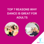 Top 7 Reasons Why Dance is Great for Adults