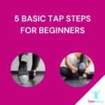 5 Basic Tap Steps for Beginners